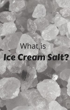 What Is Ice Cream Salt? -